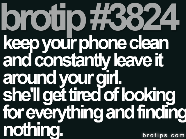 brotip #3824 Keep your phone clean.