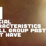 Small Group Monday: 11 Crucial Characteristics Small Group Pastors Must Have