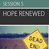 Let Hope In, Session 5 (Hope Renewed): All Additional Resources