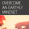 Overcome, Session 6 (Overcome an Earthly Mindset): Live It Out Option for Women's groups