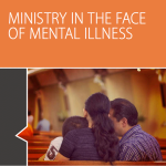 Ministry in the Face of Mental Illness: Additional Questions
