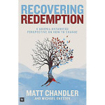 Game Changer, Session 1 (Develop Conviction): Recovering Redemption