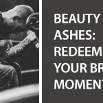 Beauty From Ashes – Videos