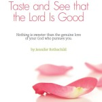 Unvarnished Truth – Session 4 – Taste and See that the Lord Is Good