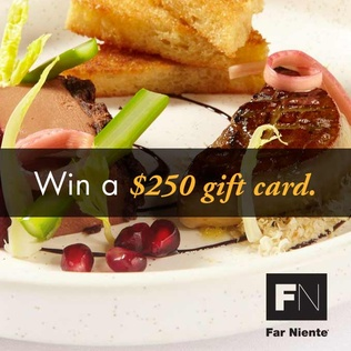 Win a $250 Far Niente gift card