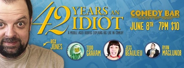 42 Years An Idiot: a Middle Aged Doofus Explains His Life In Comedy