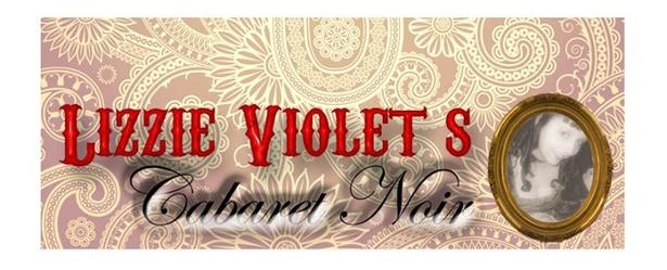 Lizzie Violet's Cabaret Noir featuring: David Roche, Neil Traynor and Rando Bando!