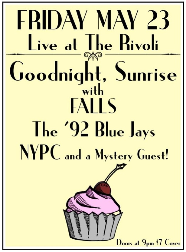 LIVE AT THE RIVOLI! Goodnight, Sunrise w/ FALLS, The '92 Blue Jays, NYPC & more