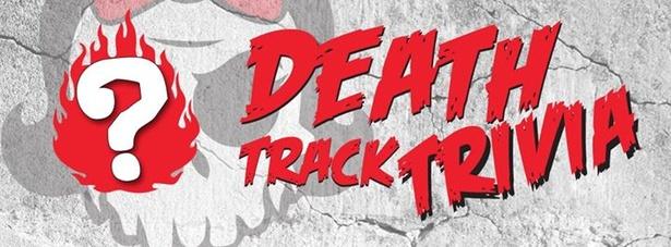 Death Track Trivia