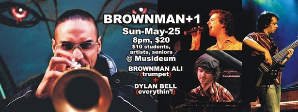 Sun-May-25: Brownman & Dylan Bell @ Musideum, 8pm, $20/$10