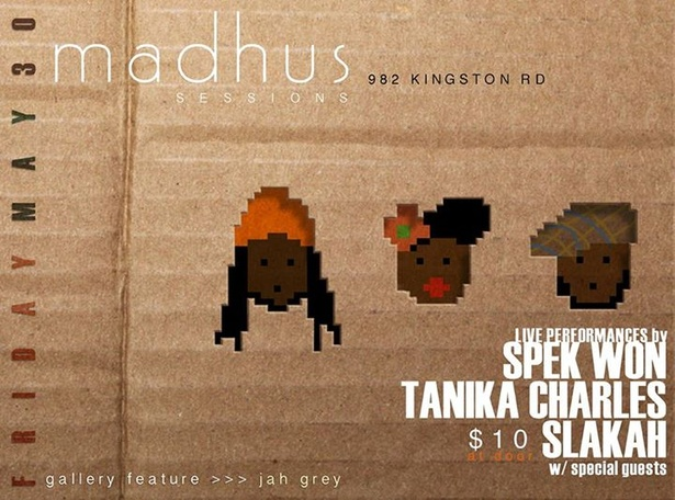 Mad Hus Sessions: Presents live performances by  SPEK WON :: TANIKA CHARLES :: SLAKAH THE BEATCHILD  Jah Grey photography on display