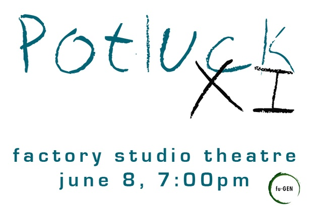 fu-GEN Theatre's 11th Annual Potluck Festival