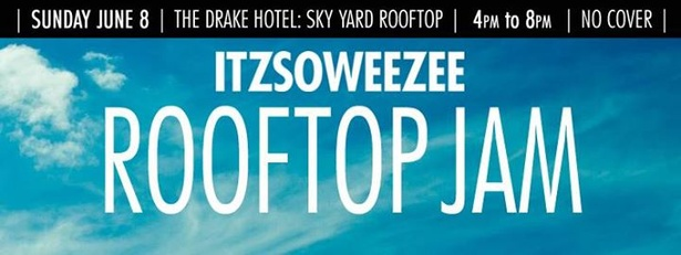 ITZSOWEEZEE ROOFTOP JAM  SUNDAY JUNE 8TH
