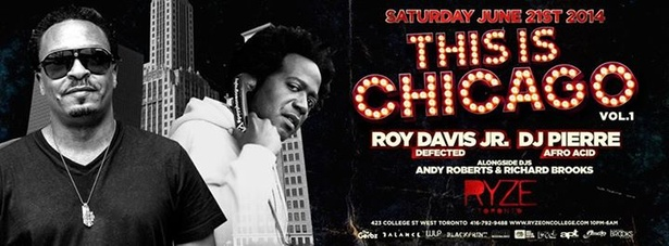 ROY DAVIS JR. & DJ PIERRE - THIS IS CHICAGO Vol. 1 @ RYZE - SAT. JUNE. 21st