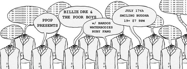 PPOP Presents: BILLIE DRE & THE POOR BOYS, BARDOS, WATERBODIES, & RUBY FANG @ Smiling Buddha, July 17th