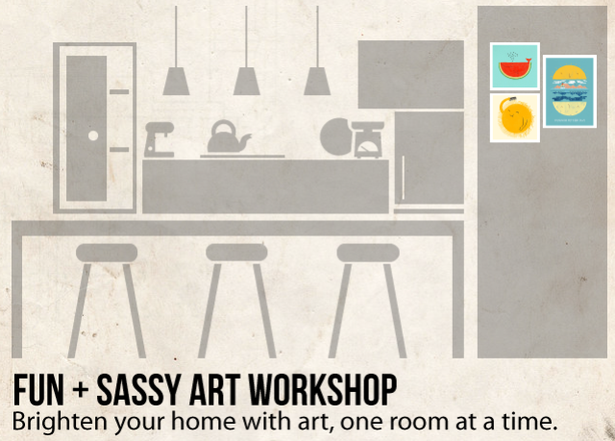 Fun & Sassy Art Workshop: Brighten Your Home with Art, One Room at a Time