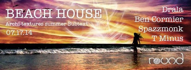 SUMMER SUBTEXT SESSIONS - Beach House Edition - an Arch-Textures Thursday Night Event