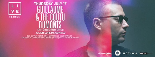 Switch Culture Presents: GUILLAUME & THE COUTU DUMONTS  Thursday July 17th 2014 @ Switch Toronto