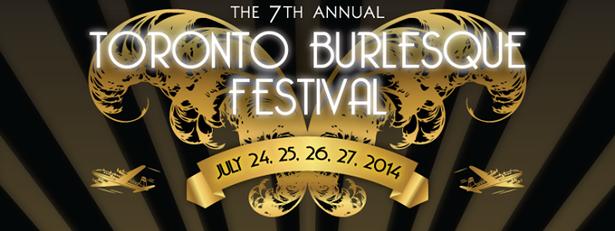 TORONTO BURLESQUE FESTIVAL 2014 -- THE GLAM-A-GANZA!