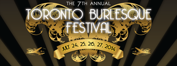 TORONTO BURLESQUE FESTIVAL 2014 - WANDERLUST: TOUR DU MONDE