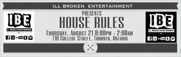 Ill Broken Entertainment Presents: House Rules