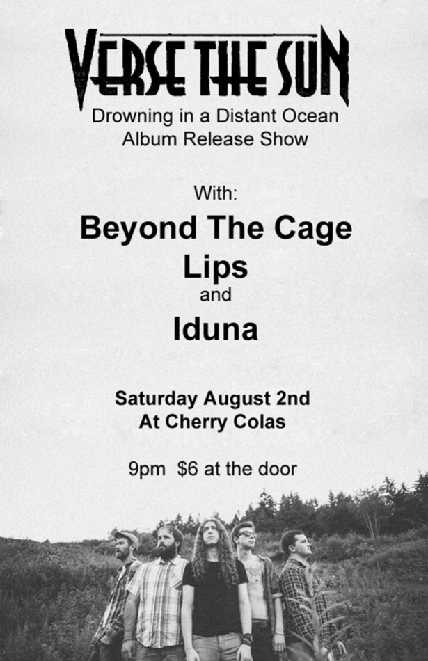 Verse The Sun w/ Beyond The Cage, Lips, Iduna @ Cherry Cola's, August 2nd