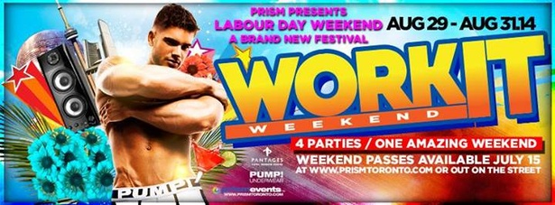"PRISM'S ""WORKIT"" WEEKEND. LABOUR DAY WEEKEND AUGUST 29th - 31st!"