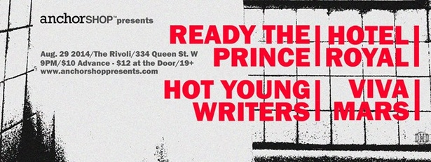 READY THE PRINCE w/ HOTEL ROYAL --EP Release Show-- / HOT YOUNG WRITERS / VIVA MARS @ THE RIVOLI // AUGUST 29 // TORONTO