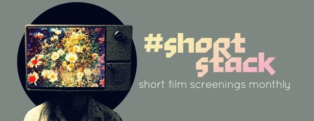 #Shortstack: Short Film Screening