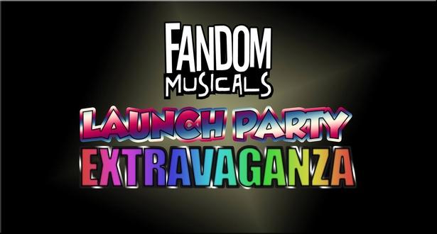 Fandom Musicals Launch Party Extravaganza
