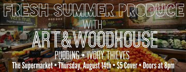 Art & Woodhouse - Fresh Produce at The Supermarket with Pudding and Ivory Thieves