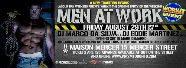 WORKIT  MEN AT WORK  FRIDAY AUGUST 29TH AT MAISON!