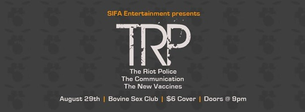 The Riot Police, The Communication & The New Vaccines @ Bovine - Aug 29
