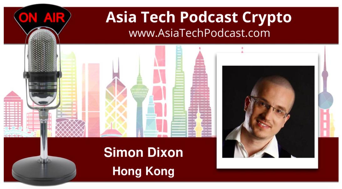 Asia Tech Podcast Crypto with Simon Dixon