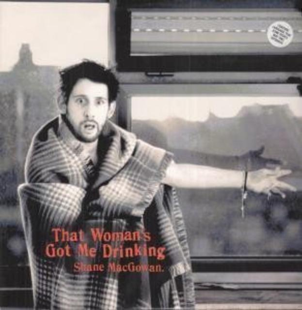Shane MacGowan, <i>That Woman's Got Me Drinking</i>