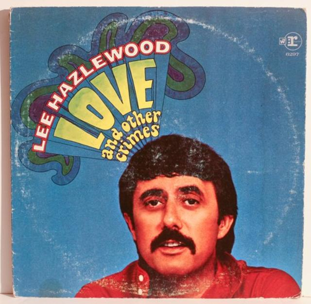 Lee Hazlewood, <i>Love and Other Crimes</i>