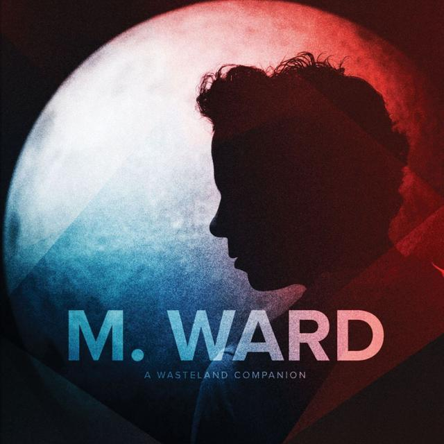 M. Ward, <i>A Wasteland Companion</i> LP