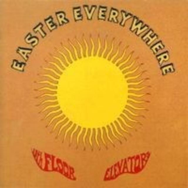 <i>Easter Everywhere</i> — 13th Floor Elevators