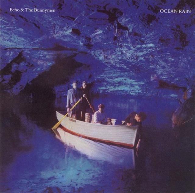 <i>Ocean Rain</i> — Echo and the Bunnymen