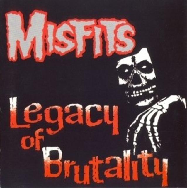 <i>Legacy of Brutality</i> — Misfits