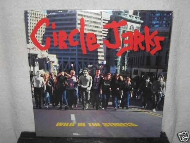 <i>Wild in the Streets</i> — Circle Jerks
