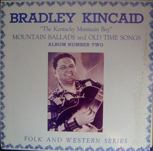 Bradley Kincaid, The Kentucky Mountain Boy – <i>Mountain Ballads and Old Time Songs</i>
