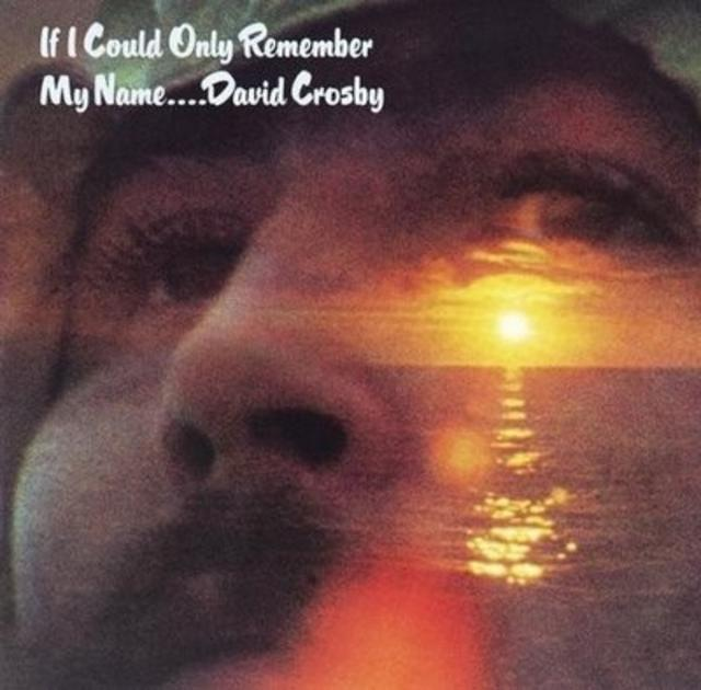 David Crosby – <i>If I Could Only Remember My Name</i>