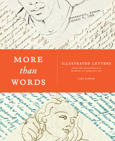 <i>More Than Words: Illustrated Letters from the Smithsonian's Archives of American Art</i>, by Liza Kirwin