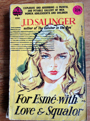 <i>For Esme – With Love & Squalor</i>, by J.D. Salinger, 1959 (1st paperback edition)