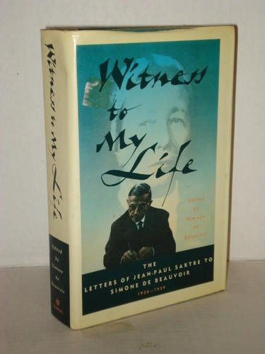 &lt;i&gt;Witness to My Life: The Letters of Jean-Paul Sartre to Simone de Beauvoir&lt;/i&gt;