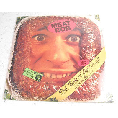 "Bob ""Bobcat"" Goldthwait, <i>Meat Bob</i>, 1988"