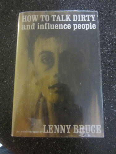 <i>How to Talk Dirty and Influence People</i>, by Lenny Bruce, 1965 (1st edition)