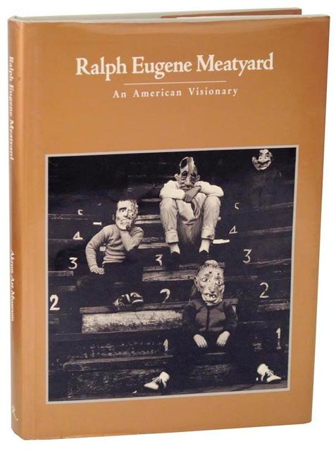<i>Ralph Eugene Meatyard: An American Visionary</i> (1st edition)