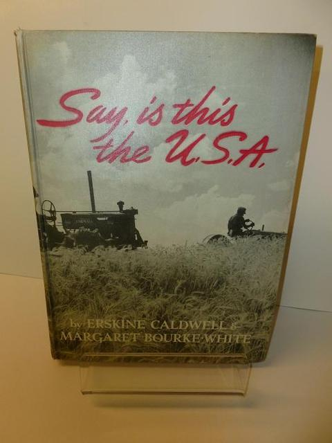 <i>Say, Is This the U.S.A</i>, by Erskine Caldwell and Margaret Bourke-White (1st edition)